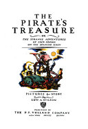 The Pirate s Treasure  Or  The Strange Adventures of Jack Adams on the Spanish Main