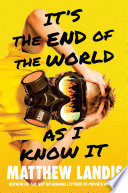 It s the End of the World as I Know It