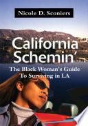 California Schemin'  : The Black Woman's Guide to Surviving in LA