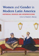 Women and Gender in Modern Latin America