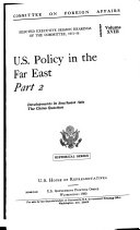 U.S. Policy in the Far East: Developments in Southeast Asia. The China question