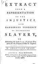 Extract from A Representation of the Injustice and Dangerous Tendency of Tolerating Slavery