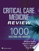 Critical Care Medicine Review  1000 Questions and Answers