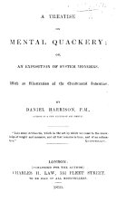 A Treatise on Mental Quackery: or, an exposition of system mongers