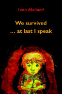 We Survived ... At Last I Speak