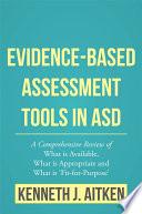 Evidence-Based Assessment Tools in ASD
