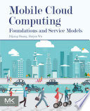 """Mobile Cloud Computing: Foundations and Service Models"" by Dijiang Huang, Huijun Wu"