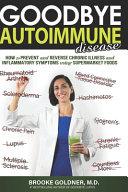 Goodbye Autoimmune Disease Book