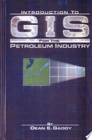 Download Introduction to GIS for the Petroleum Industry Free Books - Dlebooks.net