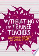 Mythbusting for Trainee Teachers