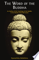 The Word of the Buddha  An Outline of the Buddha s Teaching in the Words of the Pali Canon Book