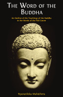 The Word of the Buddha  An Outline of the Buddha s Teaching in the Words of the Pali Canon