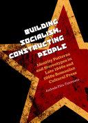Building Socialism, Constructing People