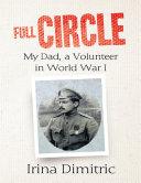 Pdf Full Circle: My Dad, a Volunteer In World War I Telecharger