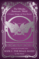 The Delicate, Passionate World of Gregory Morgan and Vivien Prevette / Book 3 - The Small Family