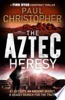 Read Online The Aztec Heresy For Free