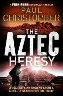The Aztec Heresy Pdf/ePub eBook