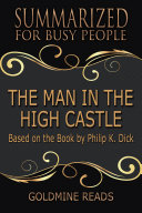 Pdf THE MAN IN THE HIGH CASTLE - Summarized for Busy People Telecharger