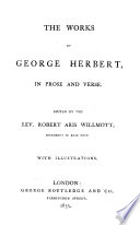 The Works of George Herbert  in Prose and Verse