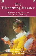 The discerning reader: Christian perspectives on literature and theory