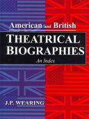American and British Theatrical Biographies