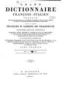 Grand dictionnaire français-italien composé sur les dictionnaires de l'Académie de France et de la Crusca ...