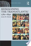 Reimagining the Transatlantic  1780 1890