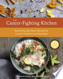 The Cancer Fighting Kitchen  Second Edition