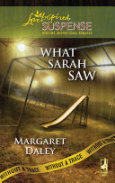 What Sarah Saw (Mills & Boon Love Inspired) (Without a Trace, Book 1)