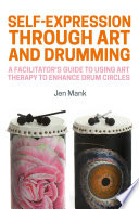 Self Expression through Art and Drumming
