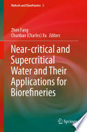 Near-critical and Supercritical Water and Their Applications for Biorefineries