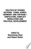 Politics of divided nations, China, Korea, Germany and Vietnam