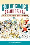 God of Comics: Osamu Tezuka and the Creation of Post-World ...
