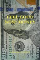 Feel Good Now: Money
