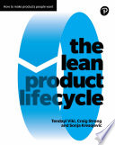 """The Lean Product Lifecycle: How to Make Products People Want"" by Craig Strong, Sonja Kresojevic, Tendayi Viki"
