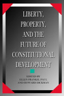 Liberty  Property  and the Future of Constitutional Development