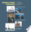 Subsea Rigid Pipelines     Methods of Installation