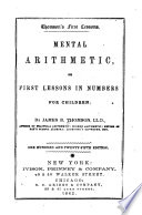 Mental Arithmetic  Or  First Lessons in Numbers for Children