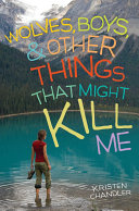 Pdf Wolves, Boys, and Other Things That Might Kill Me