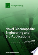 Novel Biocomposite Engineering and Bio-Applications