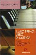 Il mio primo libro di musica. Guida per insegnanti e genitori