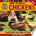 How to Raise Chickens  : Everything You Need to Know, Updated & Revised