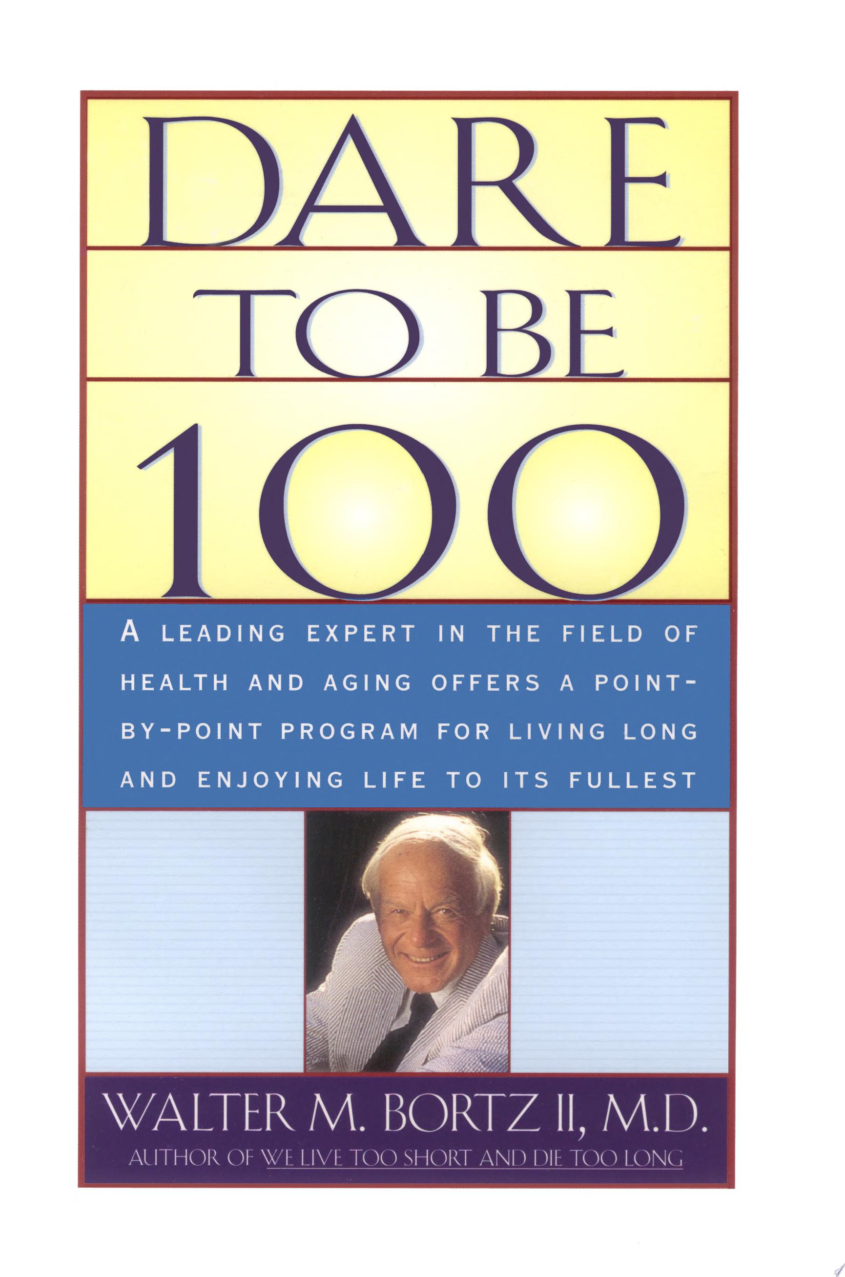 Dare To Be 100