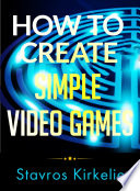How to Create Simple Video Games