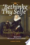 Bethinke Thy Selfe  in Early Modern England