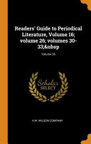 Readers Guide To Periodical Literature Volume 16 Volume 26 Volumes 30 33