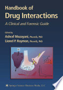 """Handbook of Drug Interactions: A Clinical and Forensic Guide"" by Ashraf Mozayani, Lionel Raymon"