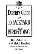 The Expert s Guide to Backyard Birdfeeding