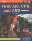 Advanced First Aid, Cpr, and Aed, Sixth Edition + First Aid, Cpr, and AED Interactive, Sixth Edition