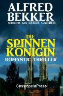 Die Spinnenkönigin: Romantic Thriller